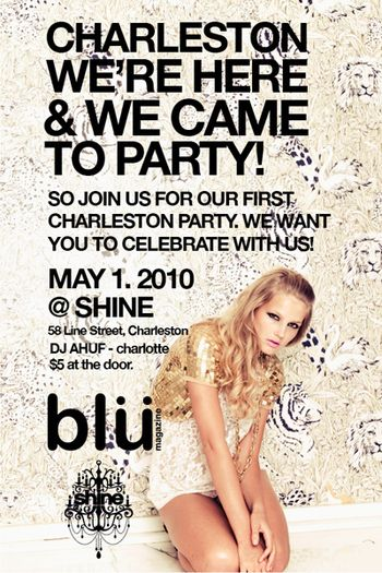 Blü Magazine, the fashion-forward magazine of Charleston, is hosting the Issue No.10 Release Party at Shine .