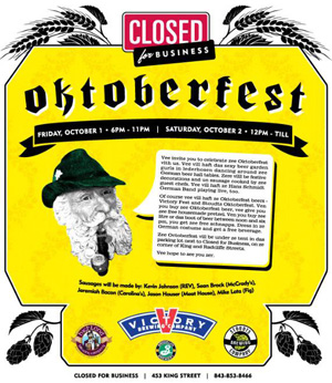 Closed For business is celebrating Oktoberfest in the Upper King Design District in Charleston