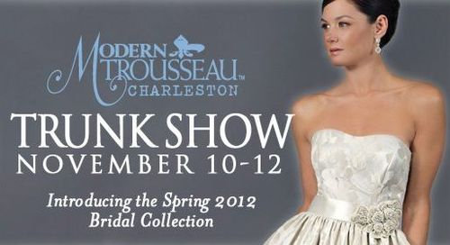 Modern Trousseau Trunk Show November 10th-12th