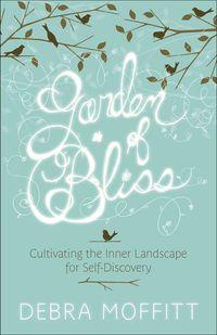 Garden of Bliss by Debra Moffitt